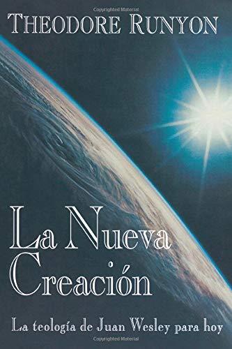 9780687055548: La Nueva Creacion: La teologia de Juan Wesley para hoy (Spanish Edition)