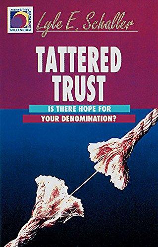 Tattered Trust (Ministry for the Third Millennium): Lyle E. Schaller