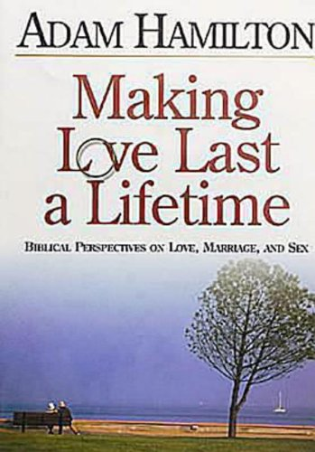 9780687057450: Making Love Last a Lifetime DVD: Biblical Perspectives on Love, Marriage, and Sex