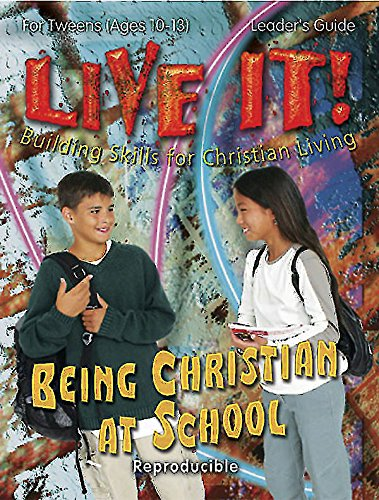 9780687061969: Being Christian at School - Live It Series: Building Skills for Christian Living