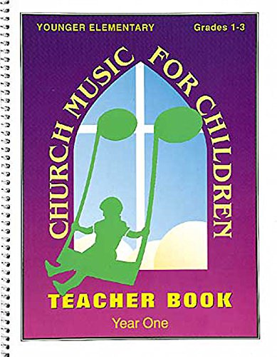Church Music for Children Year One Younger Elementary Teacher Book (068706449X) by Abingdon Press