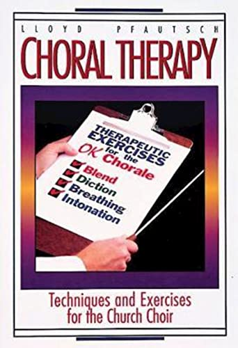 9780687065103: Choral Therapy: Techniques and Exercises for the Church Choir