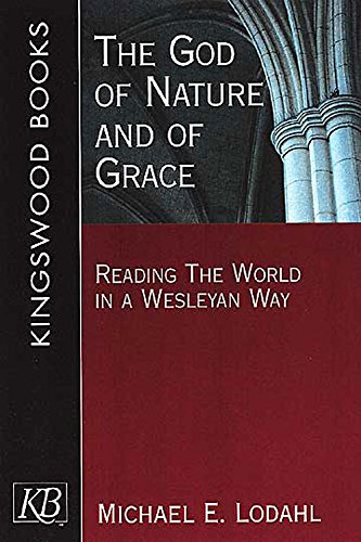 9780687066667: God of Nature and of Grace: Reading the World in a Wesleyan Way