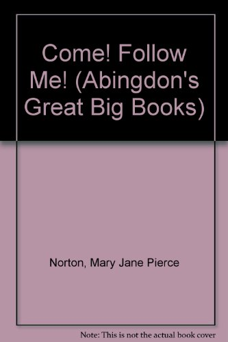 9780687066780: Come! Follow Me!: Ages 5-6 (Abingdon Great Big Books Series)