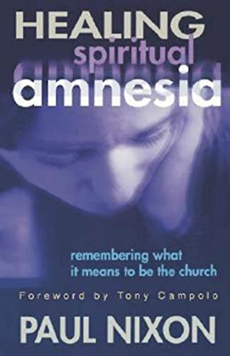 9780687067183: Healing Spiritual Amnesia: Remembering What it Means to be the Church
