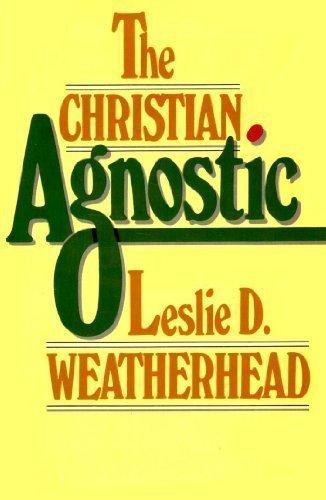 9780687069798: The Christian Agnostic