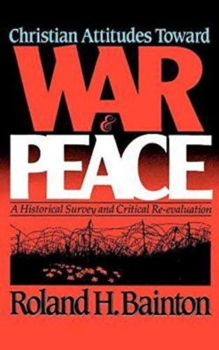 Christian Attitudes Toward War and Peace: A: Roland H. Bainton