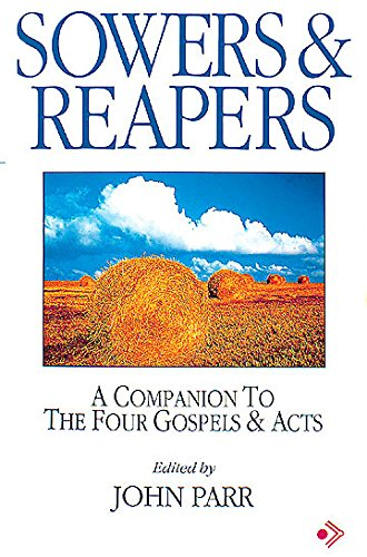 9780687070985: Sowers and Reapers: A Companion to the Four Gospels and Acts