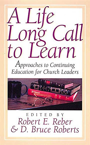 9780687071463: A Lifelong Call to Learn: Approaches to Continuing Education for Church Leaders