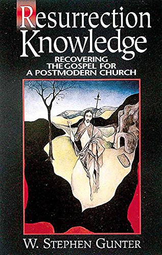 9780687071579: Resurrection Knowledge: Recovering the Gospel for a Postmodern Church