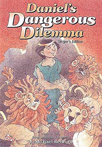9780687072682: Daniel's Dangerous Dilemma Singer's Edition