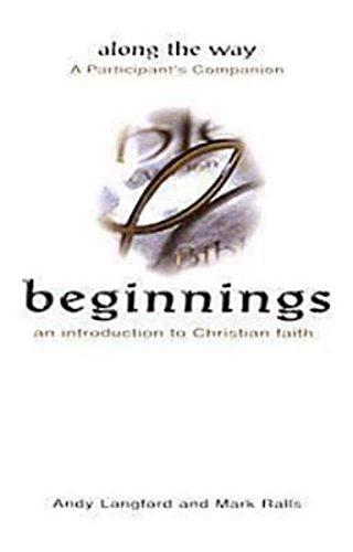 9780687072996: Beginnings: An Introduction to Christian Faith - Along the Way A Participant's Companion