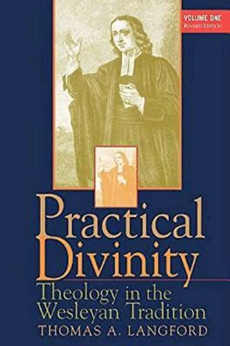 9780687073825: Practical Divinity: Theology in the Wesleyan Tradition (Volume 1)