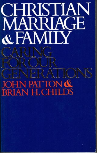 Christian Marriage and Family: Caring for Our Generations