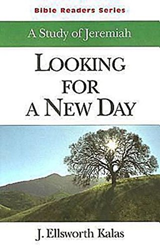 Looking for a New Day Student: A Study of Jeremiah (Bible Readers Series): Kalas, J. Ellsworth