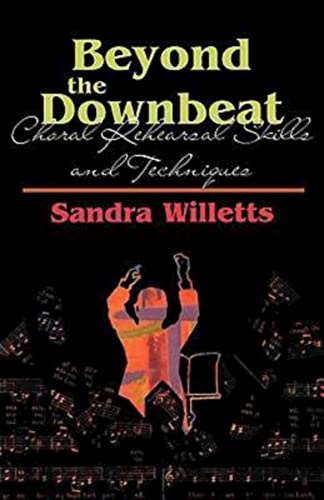 9780687074846: Beyond the Downbeat: Choral Rehearsal Skills and Techniques