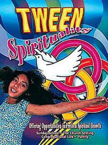 9780687075515: Tween Spirituality: Offering Opportunities for Preteen Spiritual Growth