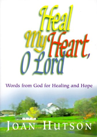 9780687078264: Heal My Heart, O Lord: Words from God for Healing and Hope