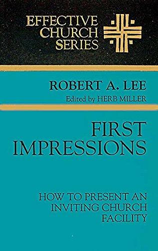 First Impressions (Effective Church): Robert A. Lee