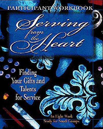 9780687081172: Serving from the Heart - Participant Workbook: Finding Your Gifts and Talents for Service