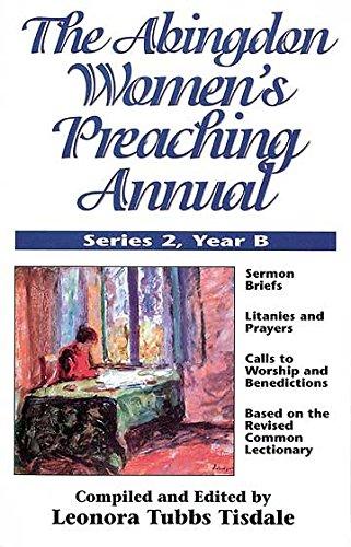 The Abingdon Women's Preaching Annual Series 2 Year B: Leonora Tisdale