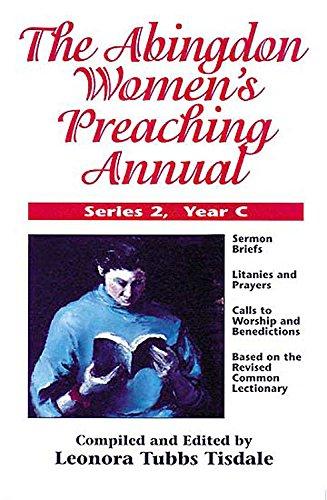 The Abingdon Women's Preaching Annual: Series 2, Year C (Abingdon Women's Preaching ...