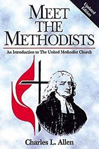 Meet the Methodists Revised: An Introduction to the United Methodist Church (0687082323) by Allen, Charles L.