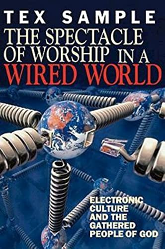 9780687083732: The Spectacle of Worship in a Wired World: Electronic Culture and the Gathered People of God
