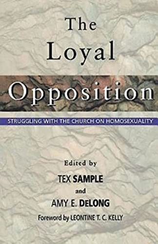 9780687084258: The Loyal Opposition: Struggling with the Church on Homosexuality