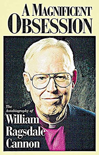 A Magnificent Obsession: Cannon, William Ragsdale