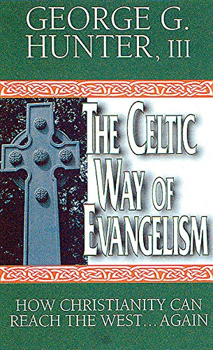 9780687085859: The Celtic Way of Evangelism: How Christianity Can Reach the West...Again
