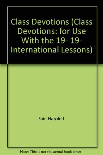 Class Devotions: For Use With the 1993-94 International Lessons (Class Devotions: for Use With the ...