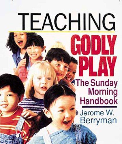 Teaching Godly Play : The Sunday Morning: Jerome W. Berryman