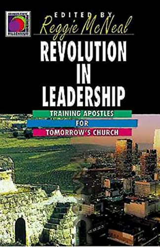 Revolution in Leadership: Training Apostles for Tomorrow's Church (Ministry for the Third Millennium Series) (0687087074) by McNeal, Reggie