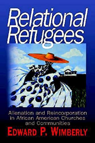 9780687087983: Relational Refugees: Alienation and Re-Incorporation in African American Churches and Communities