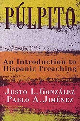 Pulpito: An Introduction to Hispanic Preaching (9780687088508) by Justo L. Gonzalez; Pablo A. Jimenez