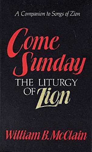 9780687088843: Come Sunday: The Liturgy of Zion