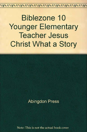 Biblezone 10 Younger Elementary: Where the Bible Comes to Life (0687089689) by Abingdon Press
