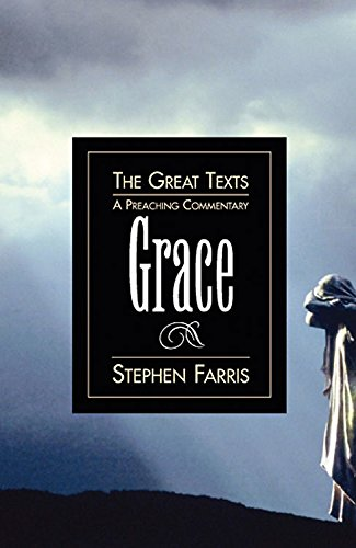 9780687090464: Grace: A Preaching Commentary (The Great Texts) ACPM005801