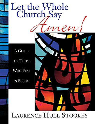 9780687090778: Let the Whole Church Say Amen!: A Guide for Those Who Pray in Public