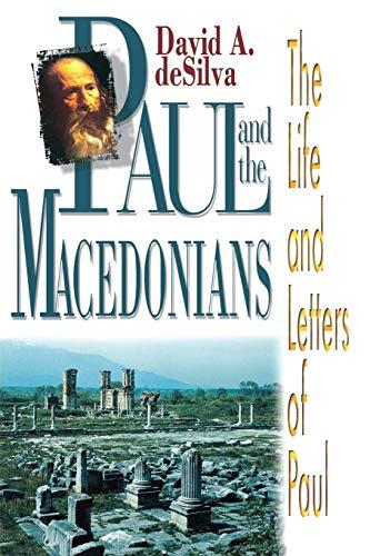 Paul and the Macedonians: The Life and: David Arthur Desilva