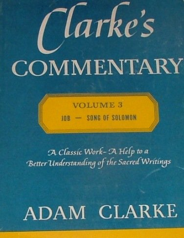 9780687091256: Clarke's Commentary, Volume 3, Job - Song of Solomon