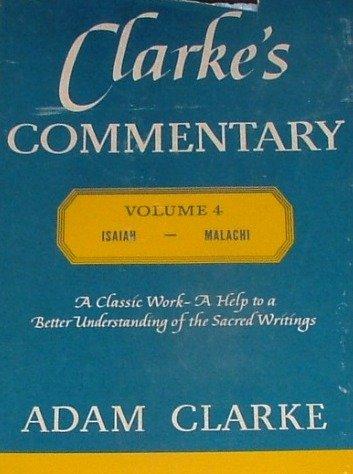 9780687091263: Clarke's Commentary Vol. IV Isaiah to Malachi (IV)