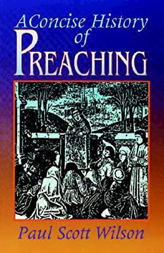 9780687093427: A Concise History Of Preaching