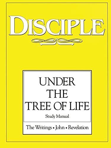 9780687096671: Disciple: Under the Tree of Life: Study Manual: The Writings, John, Revelation