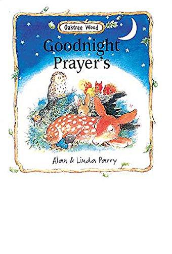Goodnight Prayers Oaktree Wood Series: Alan Parry; Illustrator-Linda