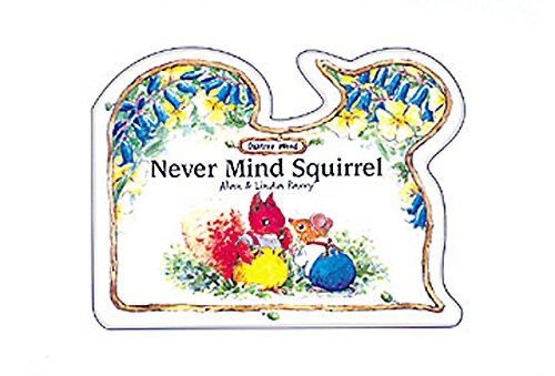 Never Mind Squirrel (Oaktree Wood): Alan Parry, Linda