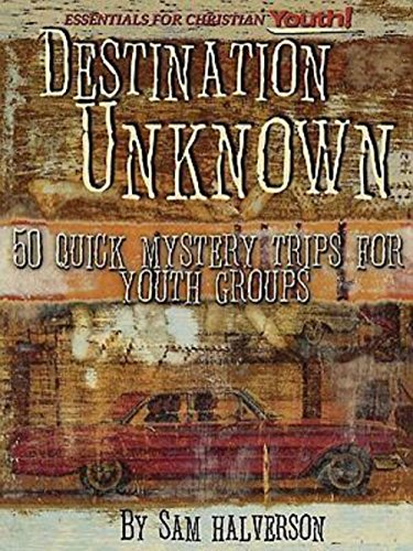 9780687097241: Destination Unknown: 50 Quick Mystery Trips for Youth Groups