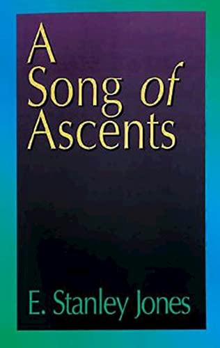A Song of Ascents: A Spiritual Autobiography (0687097924) by E. Stanley Jones