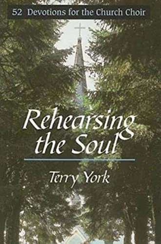 9780687098491: Rehearsing The Soul: 52 Devotions for the church Choir